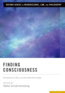 Finding Consciousness: The Neuroscience, Ethics, and Law of Severe Brain Damage